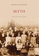 Blyth Local Studies Group - Blyth - 9780752407739 - V9780752407739