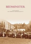 Bantock, Anton, The Malago Society - Bedminster (Images of  England) - 9780752410661 - V9780752410661