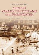 Mitchell, Anthony, Martin, Olive - Around Yarmouth, Freshwater and Totland (Archive Photographs) - 9780752411293 - V9780752411293