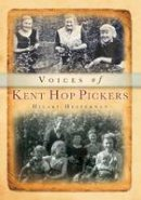 Heffernan - Voices of Kent Hop Pickers (Chalford Oral History) - 9780752411309 - V9780752411309