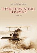 Hall, Malcolm - Sopwith Aviation Company - 9780752411422 - V9780752411422