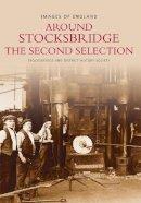 Stocksbridge & District History Society - Around Stocksbridge (Archive Photographs) - 9780752411637 - V9780752411637