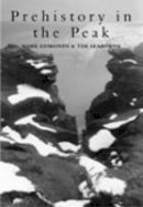 Edmonds, Mark; Seaborne, Tim - Prehistory in the Peak - 9780752414836 - V9780752414836