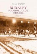 Simpson, Ray - Burnley Football Club 1882-1968 (Images of Sport) - 9780752415208 - V9780752415208
