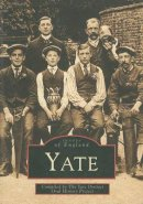 Yate District Oral History Society - Yate - 9780752415239 - V9780752415239