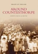 Schultka, Henrietta, True, Anne - Around Countesthorpe (Images of England) - 9780752415567 - V9780752415567