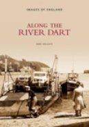 Holgate, Mike - Along the River Dart - 9780752415611 - V9780752415611