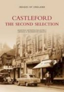 Wadsworth, Christine - Castleford: The Second Selection (Images of England) - 9780752415635 - V9780752415635