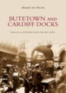 Lee, Brian; etc. - Butetown and Cardiff Docks - 9780752415826 - V9780752415826