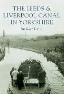 Firth, Gary - The Leeds & Liverpool Canal (Images of England) - 9780752416311 - V9780752416311