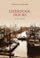 Stammers, Michael - Liverpool Docks - 9780752417127 - V9780752417127