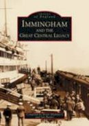 Mummery, Brian - Immingham and the Great Central Legacy (Images of England) - 9780752417141 - V9780752417141