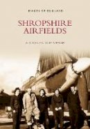 Brew, Alec; Abraham, Barry - Shropshire Airfields - 9780752417608 - V9780752417608