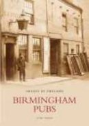 Turner, Keith - Birmingham Pubs (Archive Photographs: Images of England) - 9780752418094 - V9780752418094