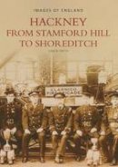 Smith, Gavin - Hackney: From Stamford Hill to Shoreditch (Images of England) - 9780752418186 - V9780752418186