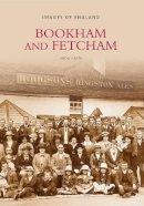 Heath, Linda - Bookham and Fetcham (Images of England) (Archive Photographs: Images of England) - 9780752418254 - V9780752418254