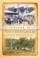 McGuinness, Julie; Evans, Jeremy - Nottinghamshire Voices - 9780752418438 - V9780752418438