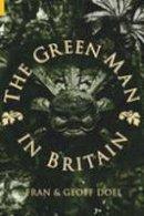 Doel, Fran; Doel, Geoff - The Green Man in Britain - 9780752419169 - V9780752419169