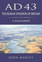 Manley, John - AD 43: The Roman Invasion of Britain - 9780752419596 - V9780752419596
