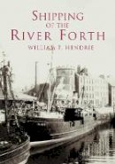 Hendrie, William F. - Shipping of the River Forth - 9780752421179 - V9780752421179
