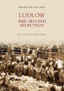 David Lloyd - Ludlow: The Second Selection (Images of England) - 9780752421551 - V9780752421551