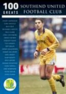 Goody, Dave, Miles, Peter - 100 Greats: Southend United Football Club - 9780752421773 - V9780752421773