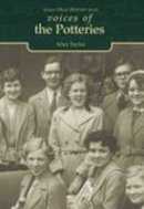 Taylor, Alan F. - Voices of the Potteries (Tempus Oral History) - 9780752422763 - V9780752422763