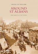 Wheeler, Anne, Stevens, Tony - Around st Albans (Archive Photographs: Images of England) - 9780752422893 - V9780752422893
