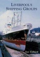 Collard, Ian - Liverpool's Shipping Groups - 9780752423746 - V9780752423746