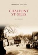 Seabright, Colin J. - Chalfont st Giles (Archive Photographs: Images of England) - 9780752424637 - V9780752424637