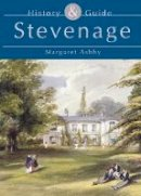 Ashby, Margaret - Stevenage History & Guide (Tempus History & Guide) - 9780752424644 - V9780752424644