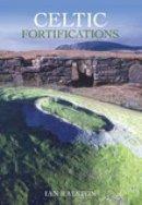 Ian Ralston - CELTIC FORTIFICATIONS - 9780752425009 - V9780752425009