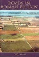 Davies, Hugh - Roads in Roman Britain - 9780752425030 - V9780752425030