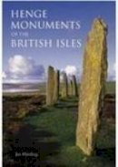Harding, Jan - The Henge Monuments of the British Isles - 9780752425085 - V9780752425085