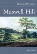 Gay, Ken - Muswell Hill: History & Guide - 9780752426044 - V9780752426044