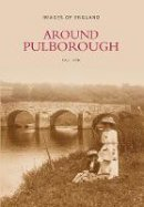 Vine, P.A.L. - Around Pulborough (Images of England) - 9780752426112 - V9780752426112