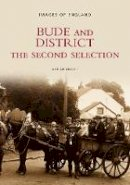 Abbott, Adrian - Bude and District: The Second Selection (Images of England) - 9780752426327 - V9780752426327