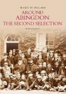 Hammond, Nigel - Around Abingdon: The Second Selection (Images of England) - 9780752426495 - V9780752426495