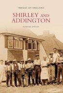 Wheeler, Raymond - Shirley and Addington (Images of England) - 9780752426839 - V9780752426839