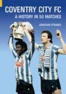 Strange - Coventry City FC (Classic Matches) - 9780752427188 - V9780752427188