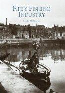 McGowan, Linda - Fife's Fishing Industry - 9780752427959 - V9780752427959