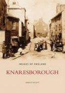 Kellett, Arnold - Knaresborough (Images of England) - 9780752430171 - V9780752430171