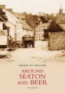 Gosling, Ted - Around Seaton and Beer (Images of England) - 9780752430522 - V9780752430522