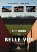 Uttley, Steve, Bluff, Tony - The Book of Belle Vue - 9780752430560 - V9780752430560