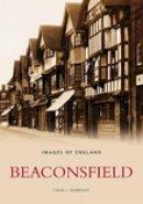 Seabright, Colin J. - Beaconsfield (Images of England) - 9780752430935 - V9780752430935