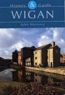 Hannavy, John - Wigan: History & Guide - 9780752430997 - V9780752430997