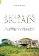 Osborne, Mike - Defending Britain - 9780752431345 - V9780752431345
