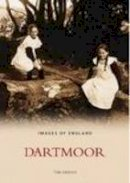 Greeves, Tom - Dartmoor (Images of  England) - 9780752431468 - V9780752431468