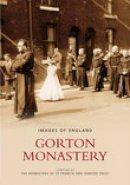 Gorton Trust - Gorton Monastery - 9780752432083 - V9780752432083