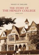 Allen, Gemma - Story of the Henley College (Images of  England) - 9780752432465 - V9780752432465